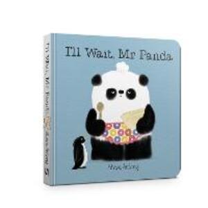 I'll Wait, Mr Panda Board Book - Steve Antony - cover