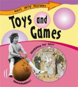 Ways Into History: Toys and Games - Sally Hewitt - cover
