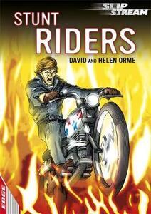 EDGE: Slipstream Short Fiction Level 1: Stunt Riders - David Orme,Helen Orme - cover