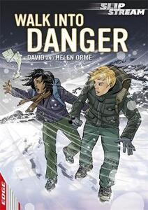 EDGE: Slipstream Short Fiction Level 1: Walk Into Danger - David Orme,Helen Orme - cover