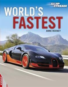 EDGE: Slipstream Non-Fiction Level 1: World's Fastest - Anne Rooney - cover