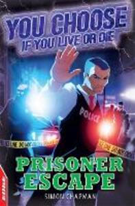 EDGE: You Choose If You Live or Die: Prisoner Escape - Simon Chapman - cover