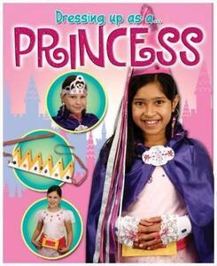 Dressing Up As a... Princess - Rebekah Shirley - cover