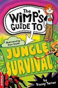 EDGE: The Wimp's Guide to: Jungle Survival - Tracey Turner - cover