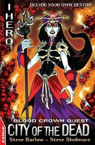 EDGE: I HERO: Quests: City of the Dead: Blood Crown Quest 4 - Steve Barlow,Steve Skidmore - cover