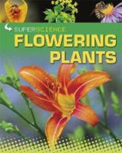 Super Science: Flowering Plants - Rob Colson - cover
