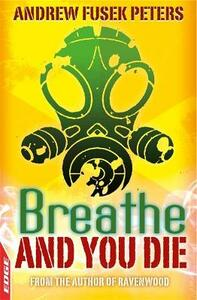 EDGE: A Rivets Short Story: Breathe and You Die! - Andrew Fusek Peters - cover
