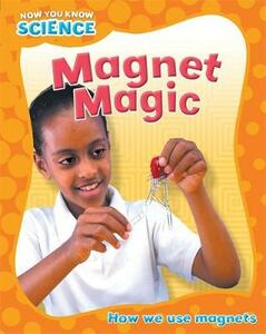 Now You Know Science: Magnet Magic - Terry Jennings,Honor Head - cover