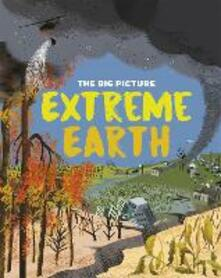 The Big Picture: Extreme Earth - Jon Richards - cover