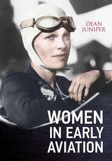 Women in Early Aviation - Dean Juniper - cover
