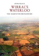 The Battle of Brunanburh: Wirral's Waterloo