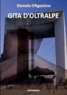 Gita d'oltralpe - Daniele D'Agostino - ebook