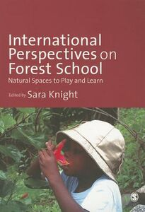 Libro in inglese International Perspectives on Forest School: Natural Spaces to Play and Learn