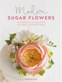 Libro in inglese Modern Sugar Flowers: Contemporary Cake Decorating with Elegant Gumpaste Flowers Jacqueline Butler