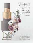 Libro in inglese Wafer Paper Cakes: Modern Cake Designs and Techniques for Wafer Paper Flowers and More Stevi Auble