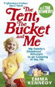 The Tent, the Bucket and Me