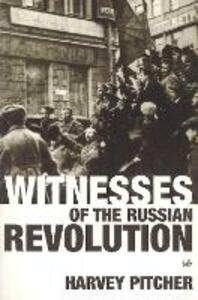 Witnesses Of The Russian Revolution