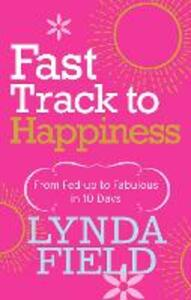 Fast Track to Happiness