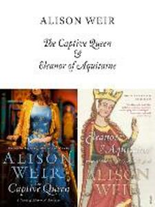 The Captive Queen and Eleanor of Aquitaine