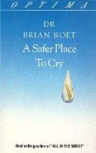 A Safer Place To Cry