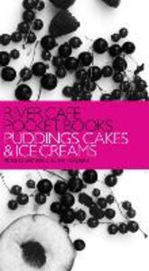 River Cafe Pocket Books: Puddings, Cakes and Ice Creams