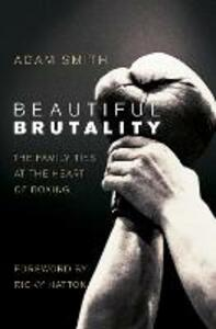 Beautiful Brutality: The Family Ties at the Heart of Boxing