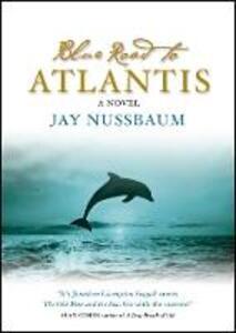 The Blue Road To Atlantis