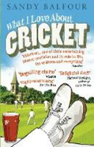 What I Love About Cricket