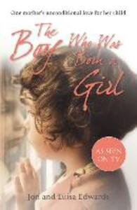 The Boy Who Was Born a Girl