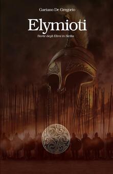 Elymioti - Gaetano De Gregorio - ebook
