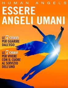 Essere Angeli Umani - Human Angels - ebook