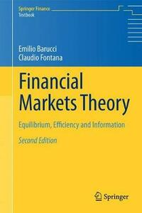 Financial Markets Theory: Equilibrium, Efficiency and Information - Emilio Barucci,Claudio Fontana - cover