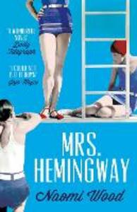 Libro in inglese Mrs. Hemingway  - Naomi Wood