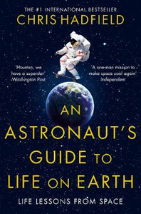 Libro in inglese An Astronaut's Guide to Life on Earth  - Chris Hadfield