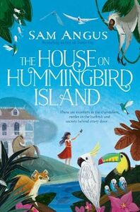 Libro in inglese The House on Hummingbird Island  - Sam Angus