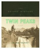 Libro in inglese The Secret History of Twin Peaks Mark Frost