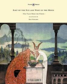 East of the Sun and West of the Moon - Old Tales From the North - Illustrated by Kay Nielsen - Peter Christen Asbjornsen - cover