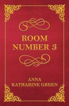 Room Number 3 - Anna Katherine Green - cover