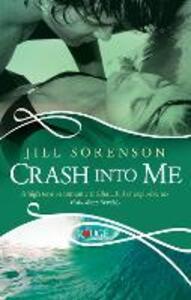 Crash into Me: A Rouge Romantic Suspense