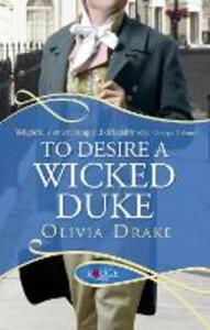 To Desire a Wicked Duke: A Rouge Regency Romance