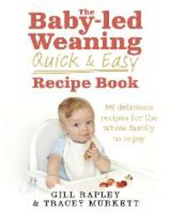 Quick and Easy Baby-led Weaning Cookbook