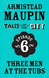 Tales of the City Episode 6: Three Men at the Tubs