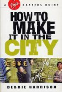 How To Make It In The City