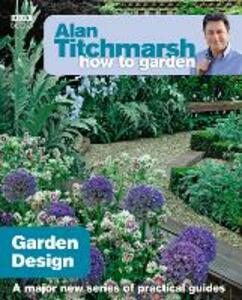 Alan Titchmarsh How to Garden: Garden Design