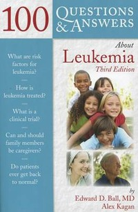 100 Questions & Answers about Leukemia