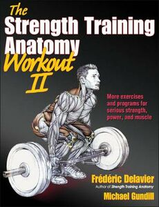 Libro inglese The Strength Training Anatomy Workout Frederic Delavier , Michael Gundill