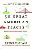Libro in inglese 50 Great American Places: Essential Historic Sites Across the U.S. Brent D Glass