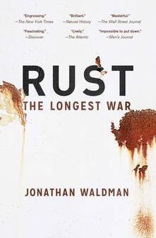 Rust: The Longest War - Jonathan Waldman - cover
