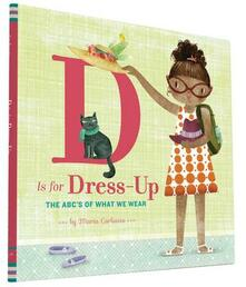 D Is for Dress Up: The ABC's of What We Wear - Maria Carluccio - cover