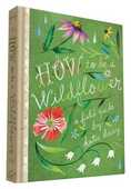 Libro in inglese How to be a Wildflower: A Field Guide